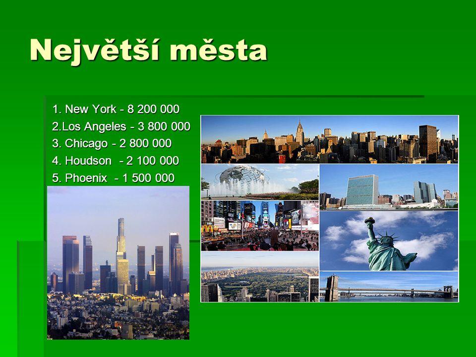 Největší města 1. New York - 8 200 000 1.