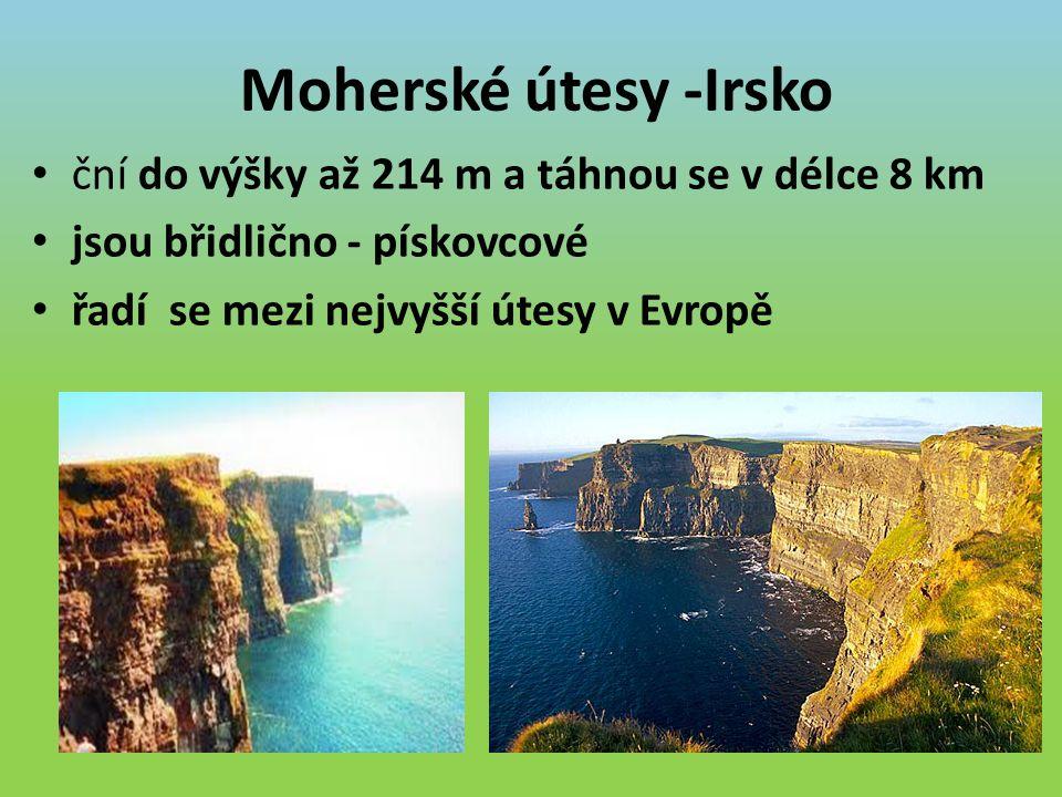 Moherské útesy -Irsko ční do výšky až 214 m a táhnou se v délce 8 km jsou břidlično - pískovcové řadí se mezi nejvyšší útesy v Evropě