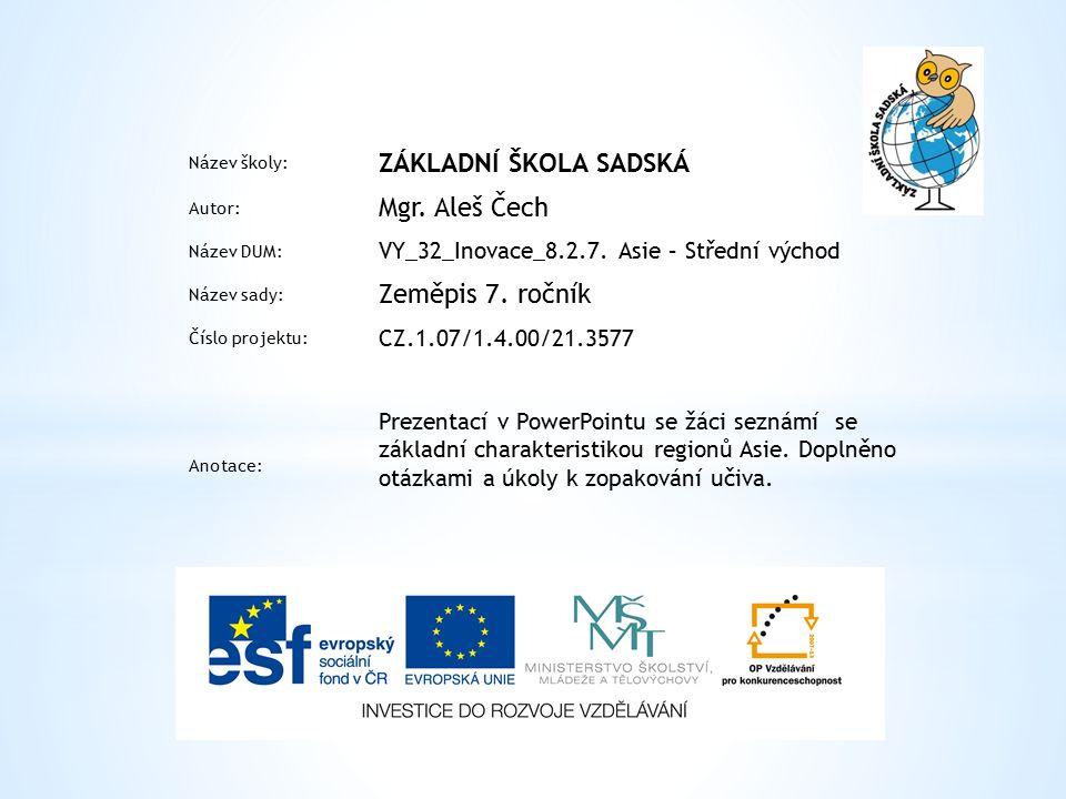 Název školy: ZÁKLADNÍ ŠKOLA SADSKÁ Autor: Mgr. Aleš Čech Název DUM: VY_32_Inovace_8.2.7.