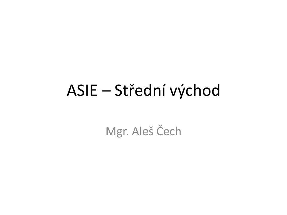 ASIE – Střední východ Mgr. Aleš Čech