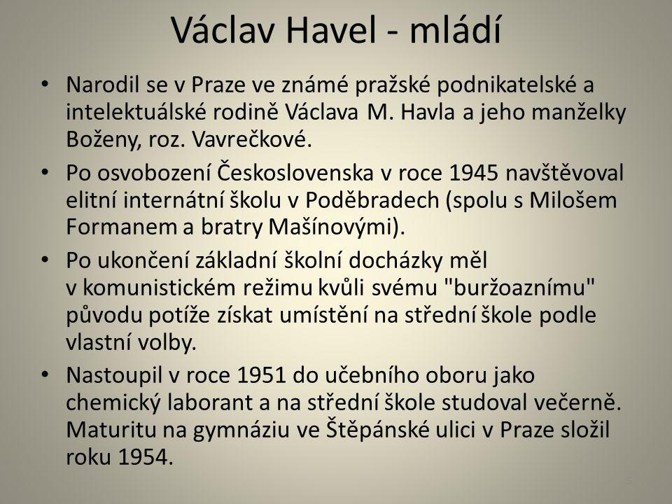 Václav Havel - mládí Narodil se v Praze ve známé pražské podnikatelské a intelektuálské rodině Václava M. Havla a jeho manželky Boženy, roz. Vavrečkov