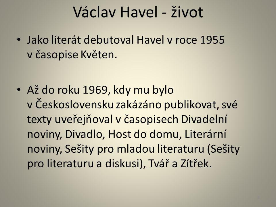 Václav Havel - život Jako literát debutoval Havel v roce 1955 v časopise Květen. Až do roku 1969, kdy mu bylo v Československu zakázáno publikovat, sv