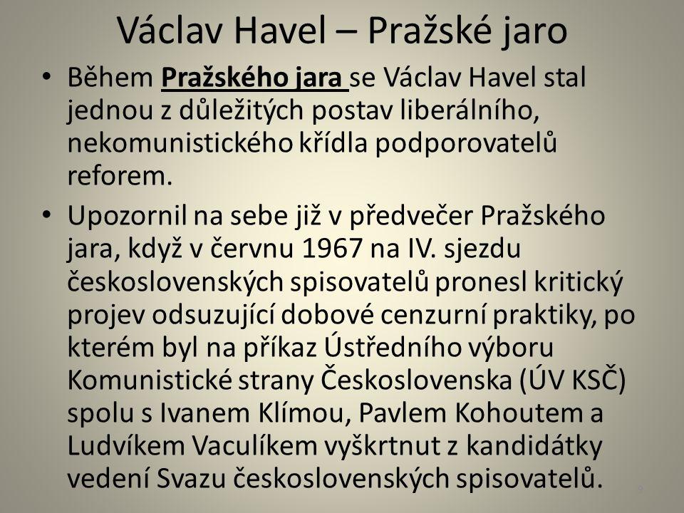 Václav Havel - život V dubnu roku 1968 se stal předsedou Kruhu nezávislých spisovatelů V časopise Literární listy uveřejnil text, v němž požadoval ukončení mocenského monopolu KSČ a zavedení systému více politických stran.