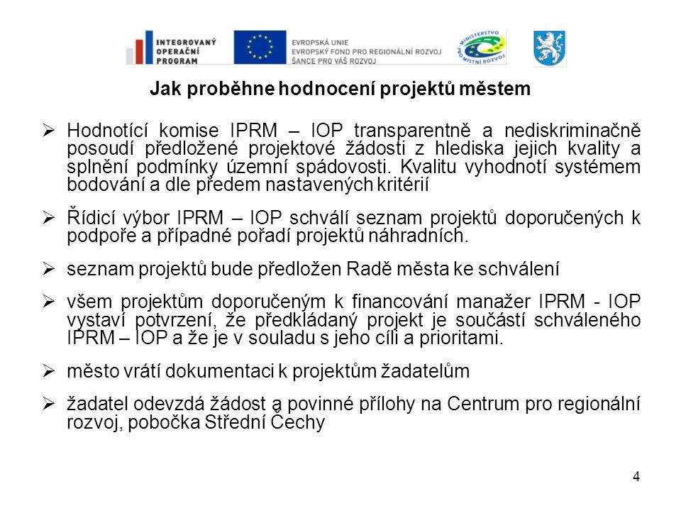 4  Hodnotící komise IPRM – IOP transparentně a nediskriminačně posoudí předložené projektové žádosti z hlediska jejich kvality a splnění podmínky úze