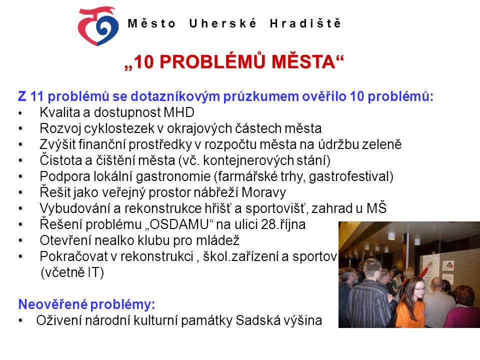 M ě s t o U h e r s k é H r a d i š t ě ___________________________________________ Galerie slováckých vín projekt Tradiční výrobek Slovácka přehlídka Slovácko v tradici Rozpočet: 30 tis.