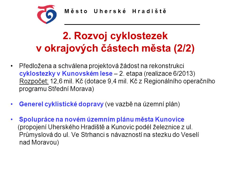 Rozpočet města (prostředky na údržbu zeleně) Revitalizace významné sídelní zeleně (park Smetanovy Sady) Rozpočet: 1,03 mil.