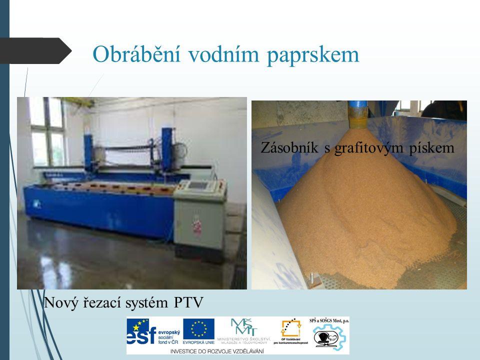 Obrábění vodním paprskem Zásobník s grafitovým pískem Nový řezací systém PTV