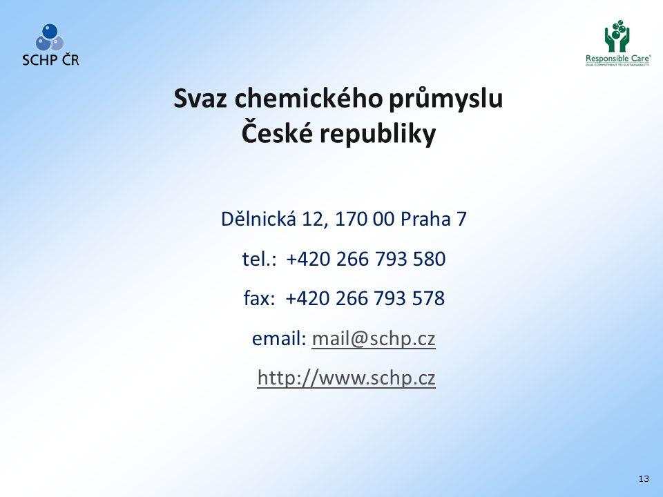 13 Dělnická 12, 170 00 Praha 7 tel.: +420 266 793 580 fax: +420 266 793 578 email: mail@schp.czmail@schp.cz http://www.schp.cz Svaz chemického průmyslu České republiky