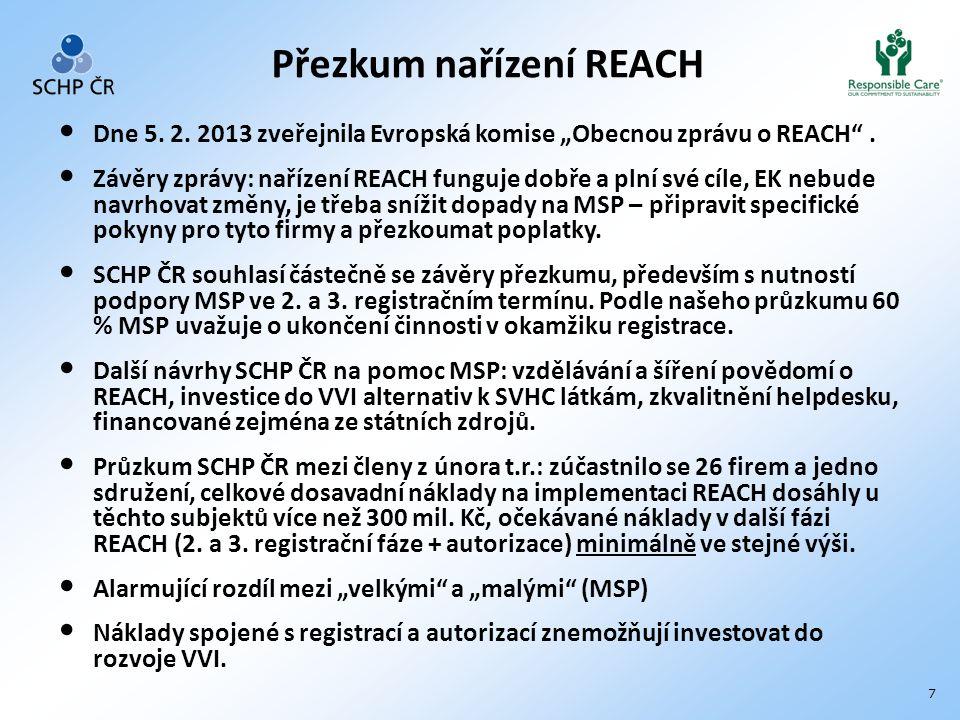 """7 Dne 5. 2. 2013 zveřejnila Evropská komise """"Obecnou zprávu o REACH ."""