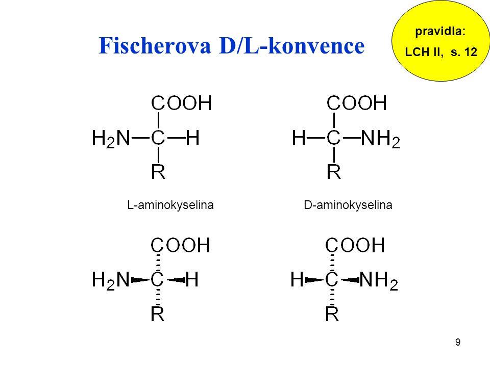 9 Fischerova D/L-konvence L-aminokyselina D-aminokyselina pravidla: LCH II, s. 12