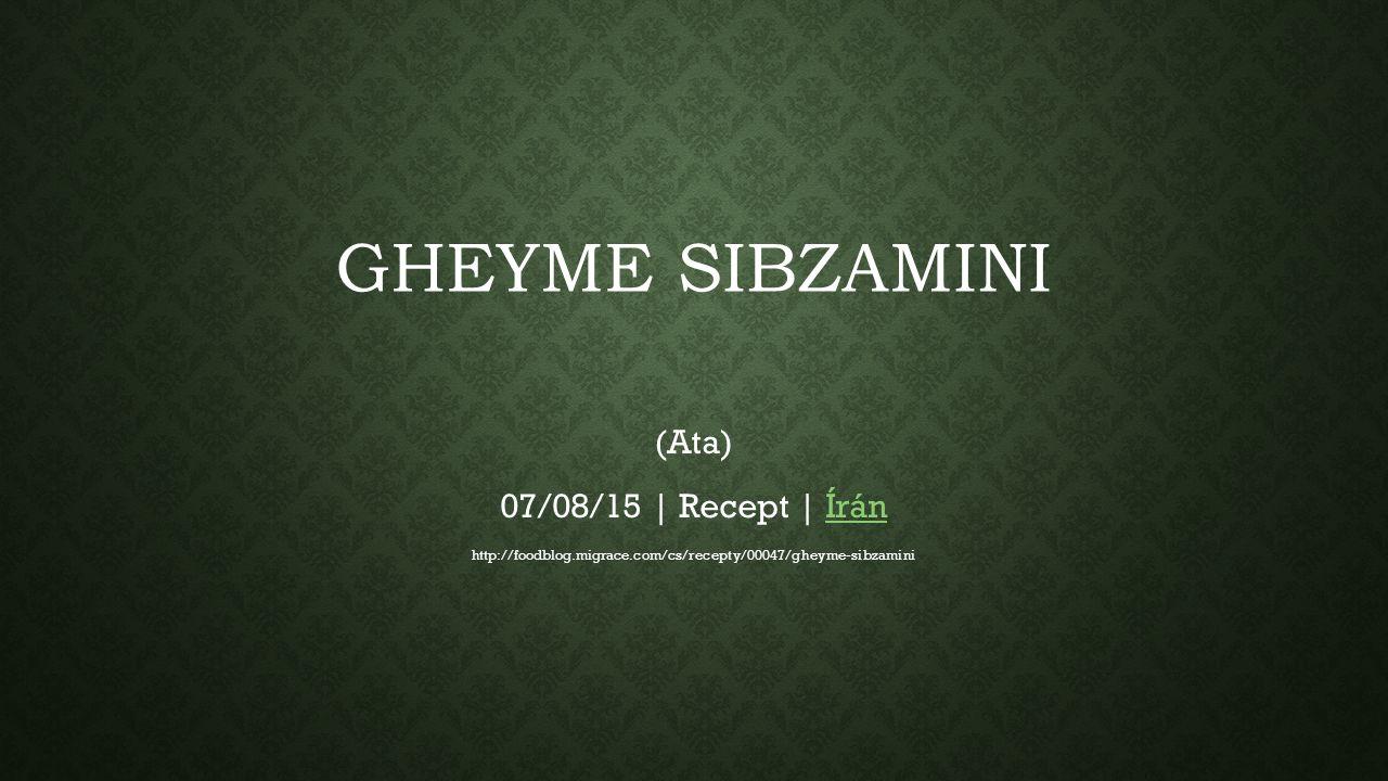 GHEYME SIBZAMINI (Ata) 07/08/15 | Recept | ÍránÍrán http://foodblog.migrace.com/cs/recepty/00047/gheyme-sibzamini