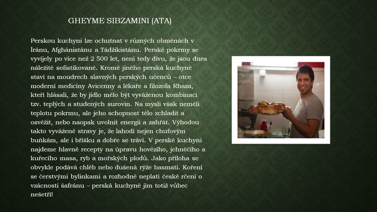 GHEYME SIBZAMINI (ATA) Perskou kuchyni lze ochutnat v různých obměnách v Íránu, Afghánistánu a Tádžikistánu.