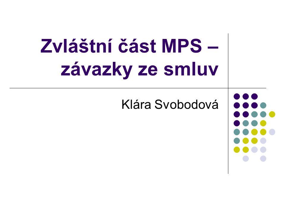 Zvláštní část MPS – závazky ze smluv Klára Svobodová