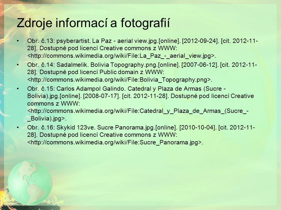 Zdroje informací a fotografií Obr. č.13: psyberartist. La Paz - aerial view.jpg.[online]. [2012-09-24]. [cit. 2012-11- 28]. Dostupné pod licencí Creat
