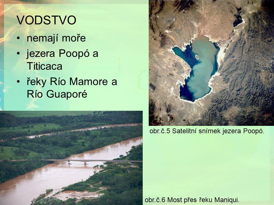 VODSTVO obr.č.5 Satelitní snímek jezera Poopó. nemají moře jezera Poopó a Titicaca řeky Río Mamore a Río Guaporé obr.č.6 Most přes řeku Maniqui.