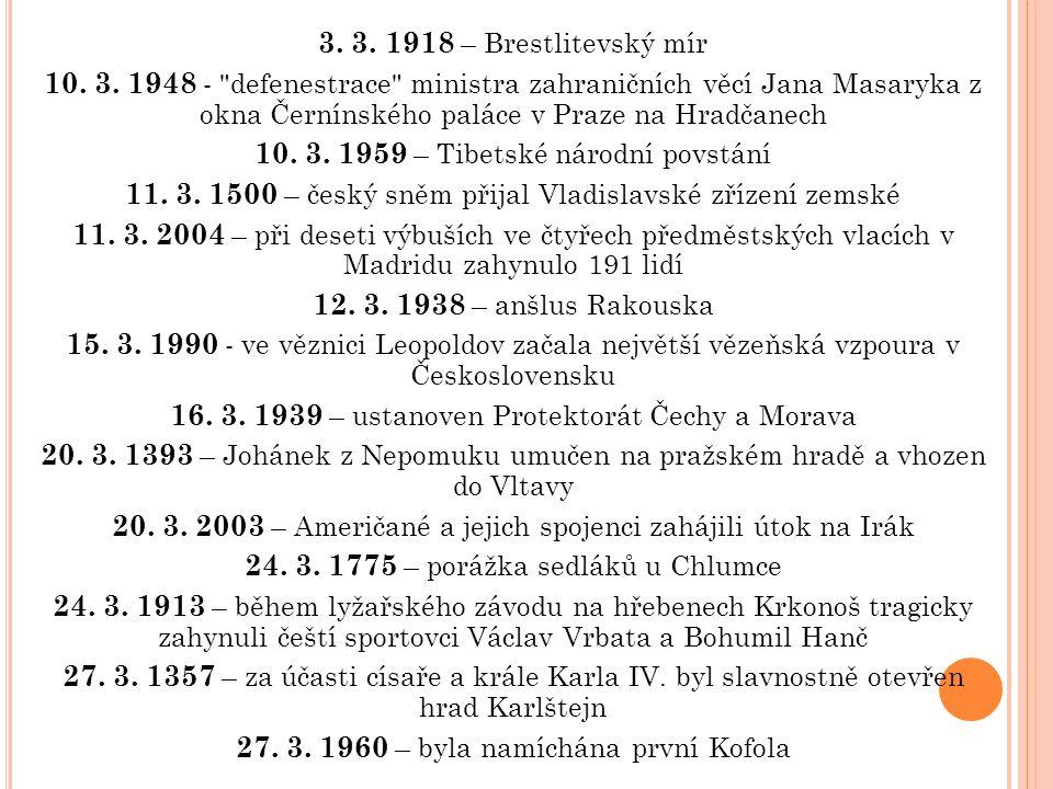 3. 3. 1918 – Brestlitevský mír 10. 3. 1948 -