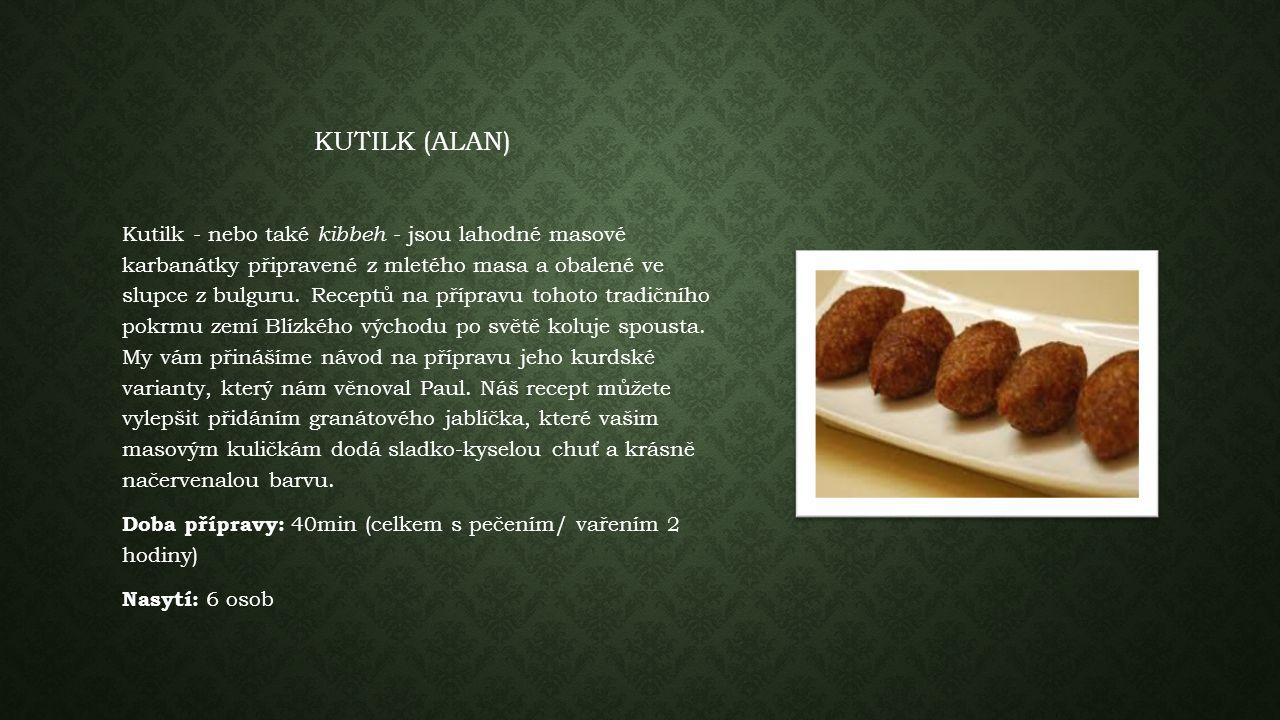 KUTILK (ALAN) Kutilk - nebo také kibbeh - jsou lahodné masové karbanátky připravené z mletého masa a obalené ve slupce z bulguru.