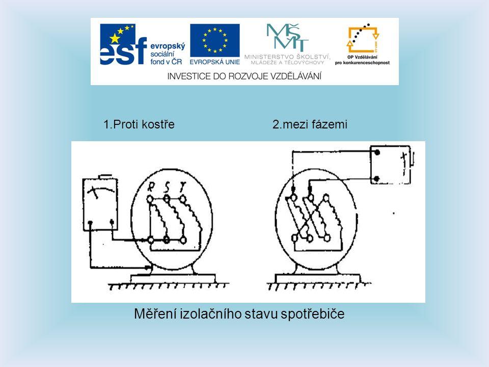 Měření izolačního stavu spotřebiče 1.Proti kostře2.mezi fázemi