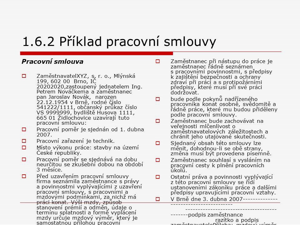 1.6.2 Příklad pracovní smlouvy Pracovní smlouva ZZaměstnavatelXYZ, s.
