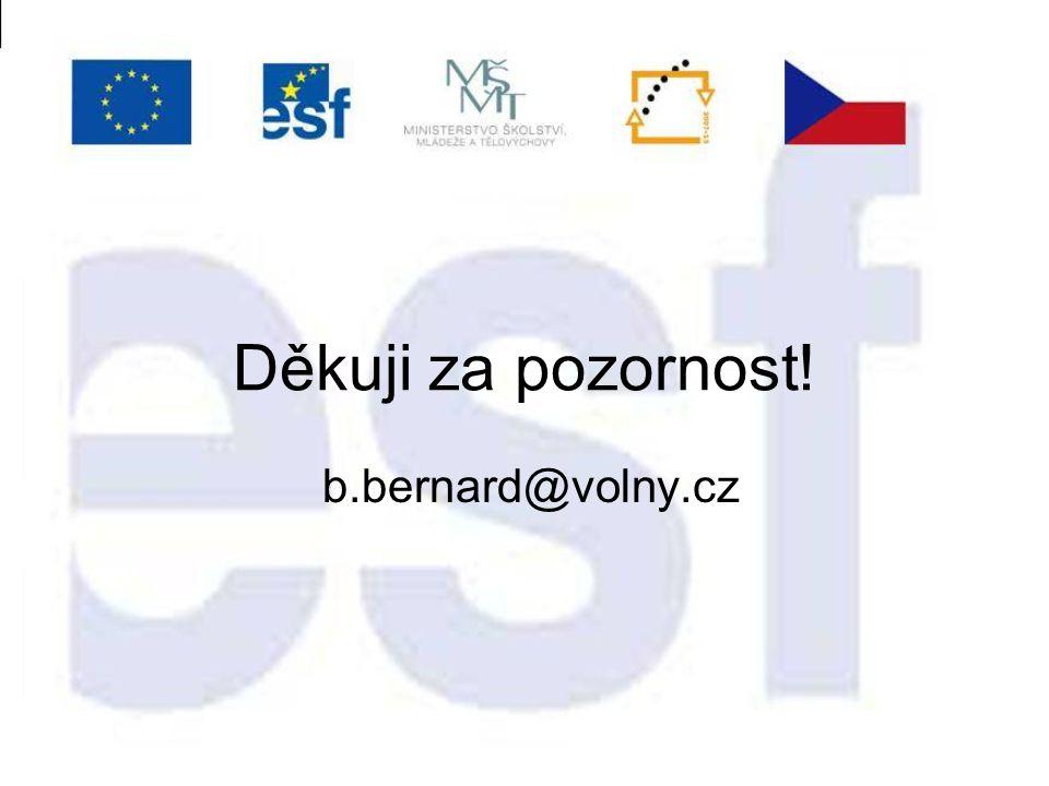 Děkuji za pozornost! b.bernard@volny.cz