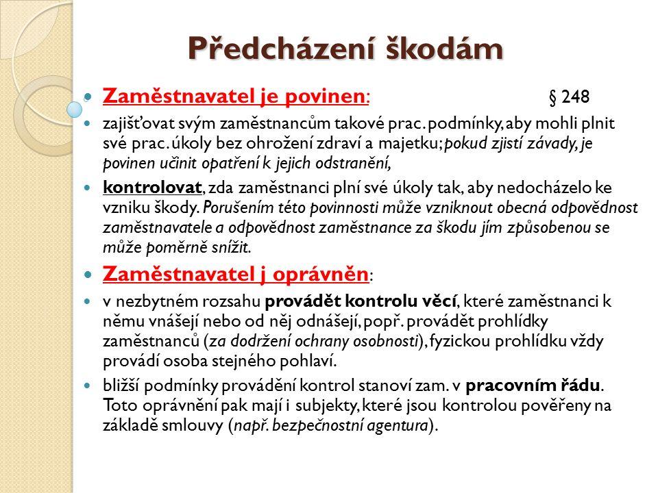 Předcházení škodám Zaměstnavatel je povinen: § 248 zajišťovat svým zaměstnancům takové prac.