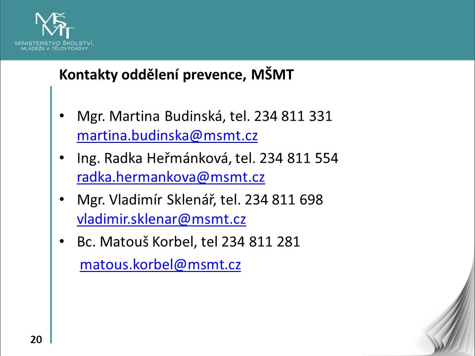 20 Kontakty oddělení prevence, MŠMT Mgr. Martina Budinská, tel.