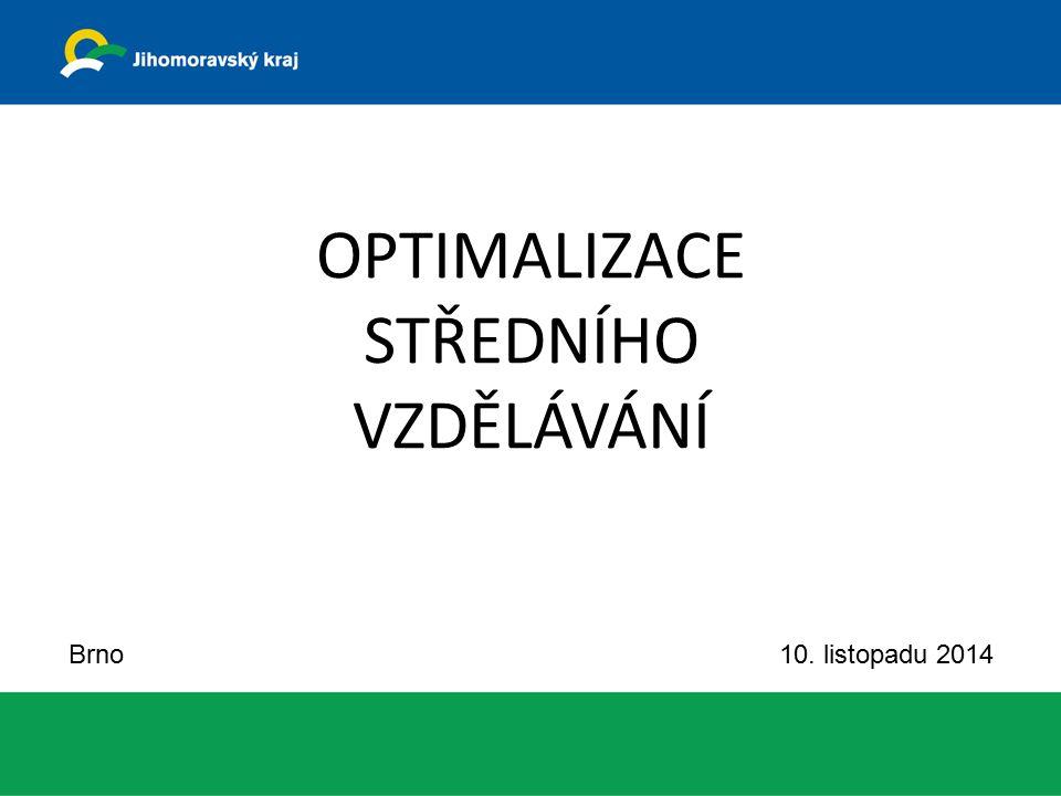OPTIMALIZACE STŘEDNÍHO VZDĚLÁVÁNÍ Brno 10. listopadu 2014