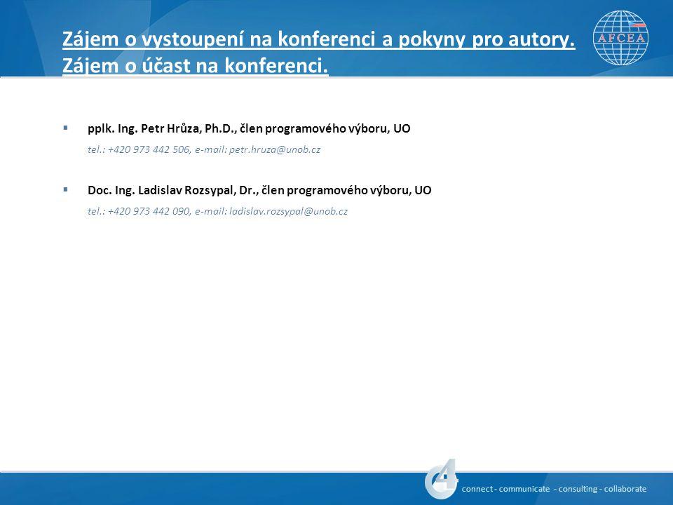 connect - communicate - consulting - collaborate Zájem o vystoupení na konferenci a pokyny pro autory.