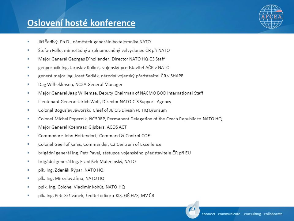 connect - communicate - consulting - collaborate Bližší informace o konferenci  brig.gen.