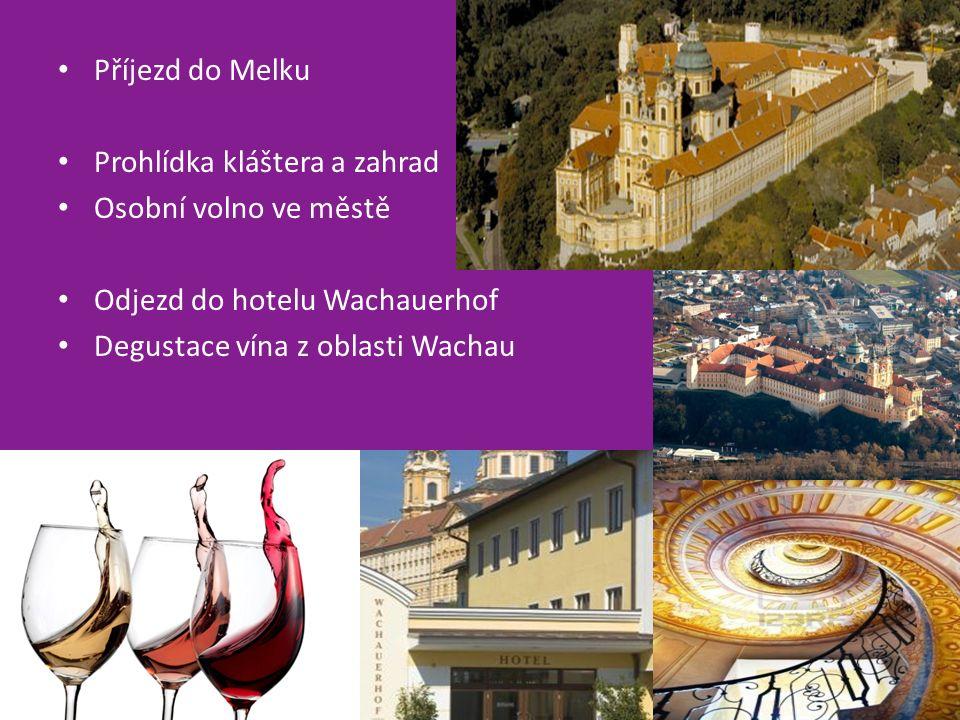 Příjezd do Melku Prohlídka kláštera a zahrad Osobní volno ve městě Odjezd do hotelu Wachauerhof Degustace vína z oblasti Wachau