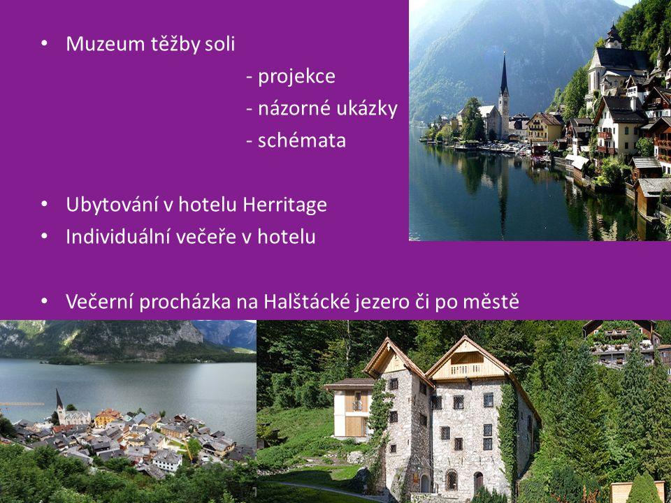 Muzeum těžby soli - projekce - názorné ukázky - schémata Ubytování v hotelu Herritage Individuální večeře v hotelu Večerní procházka na Halštácké jezero či po městě