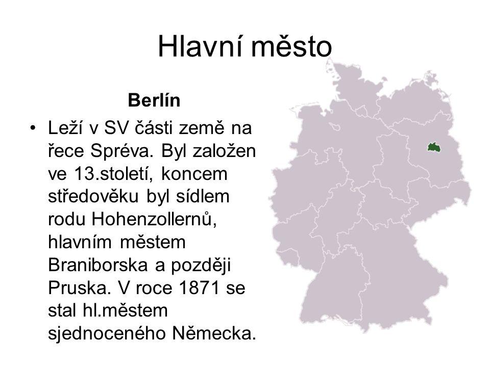Hlavní město Berlín Leží v SV části země na řece Spréva.