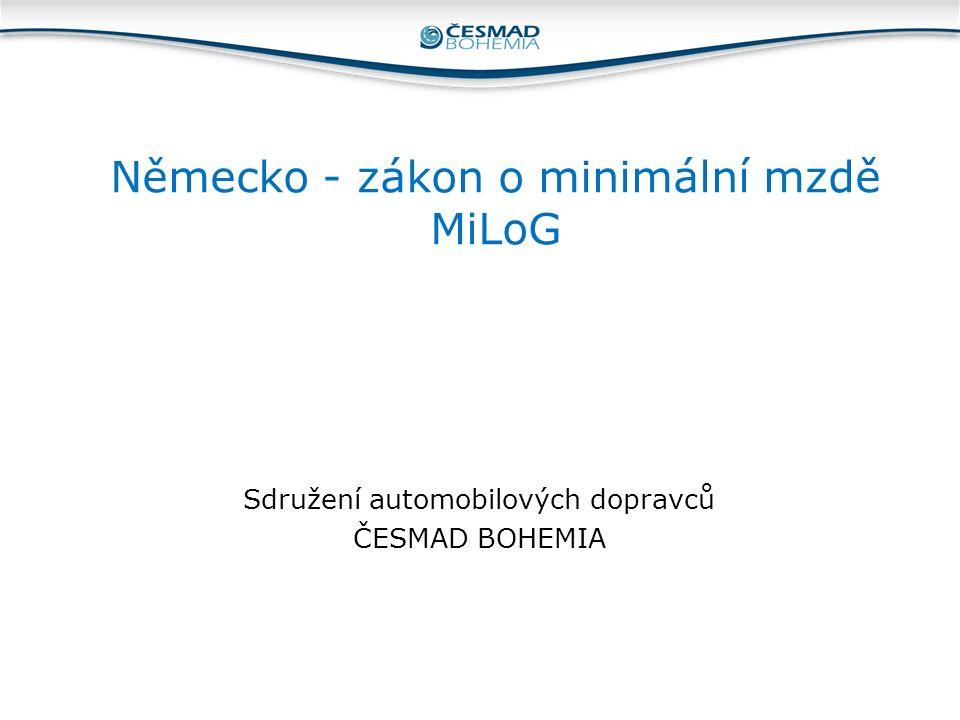 Německo - zákon o minimální mzdě MiLoG Sdružení automobilových dopravců ČESMAD BOHEMIA