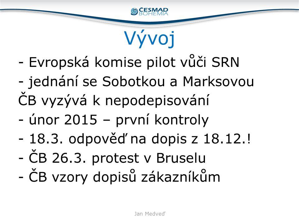 Vývoj - Evropská komise pilot vůči SRN - jednání se Sobotkou a Marksovou ČB vyzývá k nepodepisování - únor 2015 – první kontroly - 18.3. odpověď na do