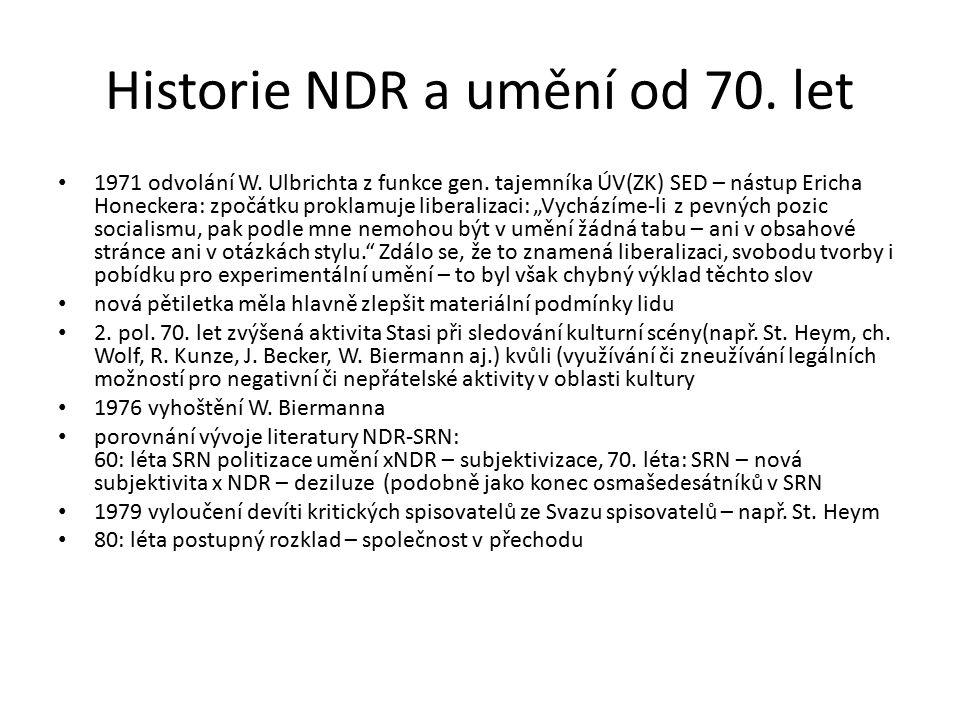 Historie NDR a umění od 70. let 1971 odvolání W. Ulbrichta z funkce gen.