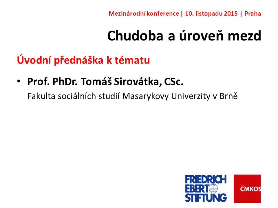 Chudoba a úroveň mezd Úvodní přednáška k tématu Prof.