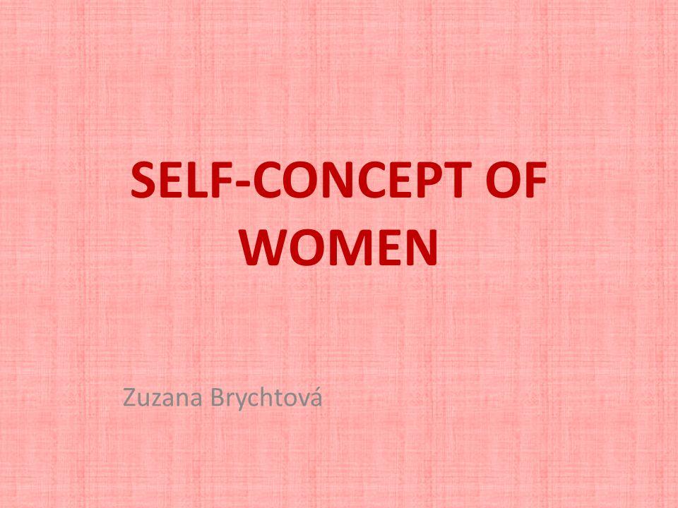 SELF-CONCEPT OF WOMEN Zuzana Brychtová