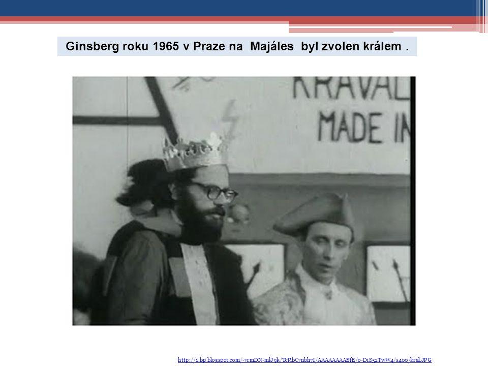 http://1.bp.blogspot.com/-vrmDN-mlJ9k/TcRbC7nbh7I/AAAAAAAABfE/o-DiS52TwW4/s400/kral.JPG Ginsberg roku 1965 v Praze na Majáles byl zvolen králem.