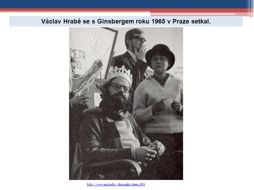 http://www.umsl.edu/~thomaskp/gberg.JPG Václav Hrabě se s Ginsbergem roku 1965 v Praze setkal.