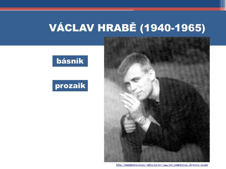 VÁCLAV HRABĚ (1940-1965) básník prozaik http://imageproxy.jxs.cz/~nd01/jxs/cz~/544/397/20aea72334_16797071_o2.jpg