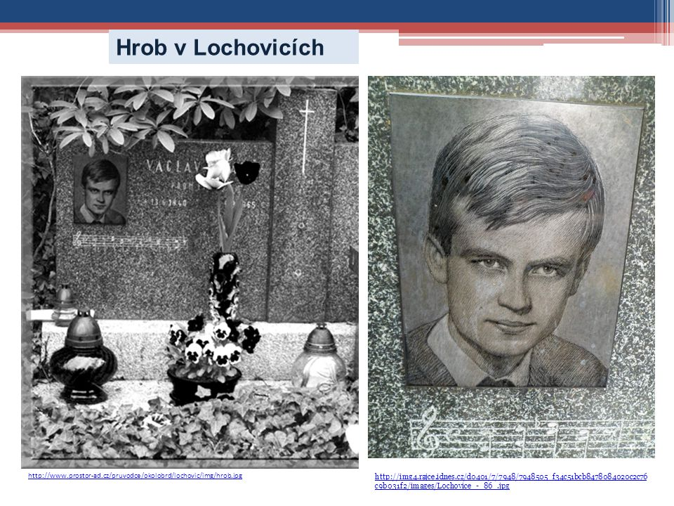 http://www.prostor-ad.cz/pruvodce/okolobrd/lochovic/img/hrob.jpg http://img4.rajce.idnes.cz/d0401/7/7948/7948505_f34c51bcb8478084020c2c76 c9b031f2/images/Lochovice_-_86_.jpg Hrob v Lochovicích