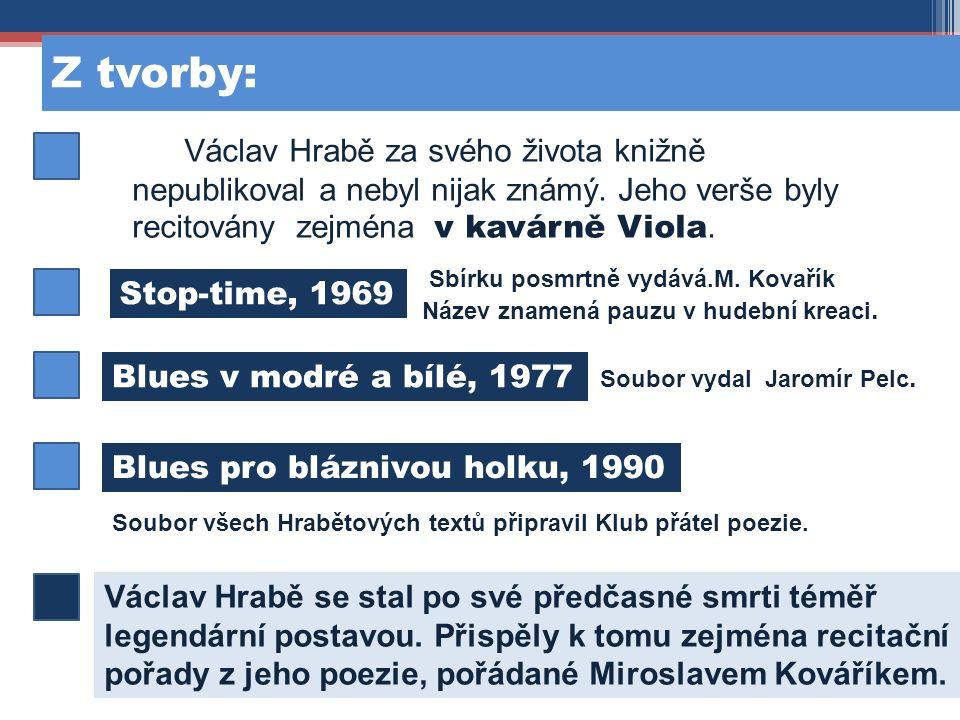 Z tvorby: Václav Hrabě za svého života knižně nepublikoval a nebyl nijak známý.