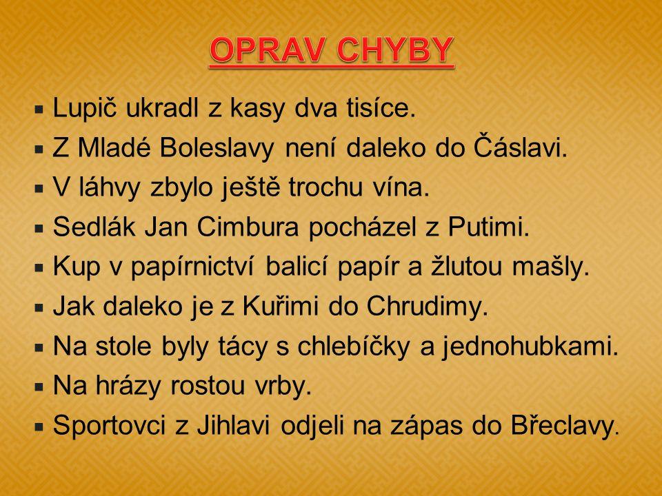  Lupič ukradl z kasy dva tisíce.  Z Mladé Boleslavy není daleko do Čáslavi.