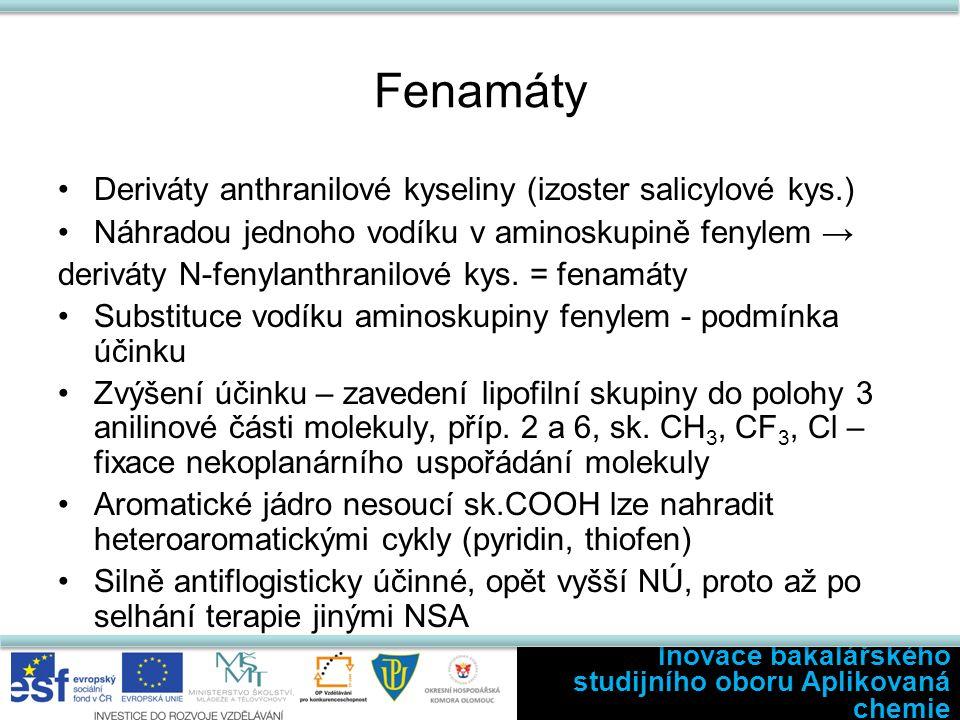 Fenamáty Deriváty anthranilové kyseliny (izoster salicylové kys.) Náhradou jednoho vodíku v aminoskupině fenylem → deriváty N-fenylanthranilové kys.
