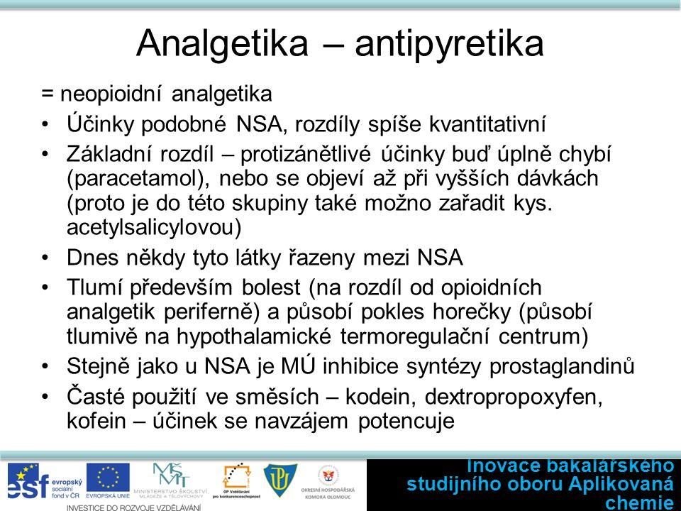 Analgetika – antipyretika = neopioidní analgetika Účinky podobné NSA, rozdíly spíše kvantitativní Základní rozdíl – protizánětlivé účinky buď úplně chybí (paracetamol), nebo se objeví až při vyšších dávkách (proto je do této skupiny také možno zařadit kys.