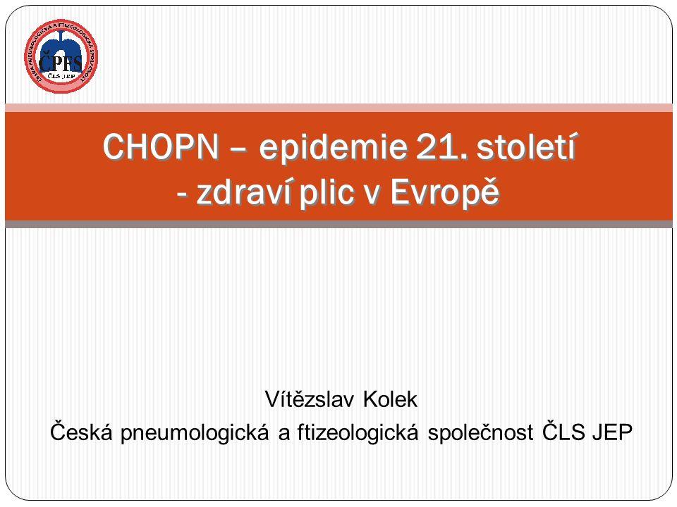 Vítězslav Kolek Česká pneumologická a ftizeologická společnost ČLS JEP CHOPN – epidemie 21.