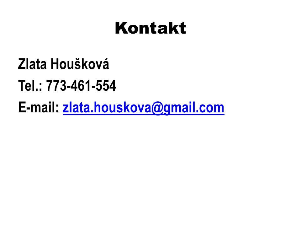 Kontakt Zlata Houšková Tel.: 773-461-554 E-mail: zlata.houskova@gmail.comzlata.houskova@gmail.com
