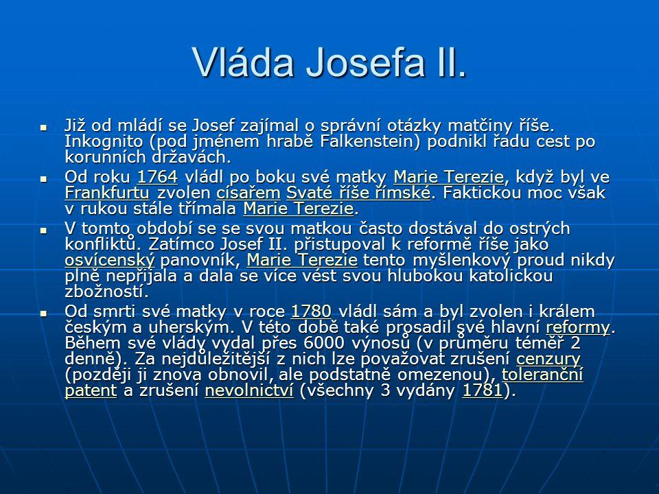 Vláda Josefa II. Již od mládí se Josef zajímal o správní otázky matčiny říše. Inkognito (pod jménem hrabě Falkenstein) podnikl řadu cest po korunních