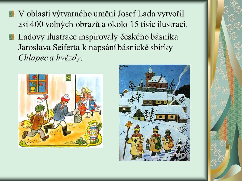 V oblasti výtvarného umění Josef Lada vytvořil asi 400 volných obrazů a okolo 15 tisíc ilustrací.