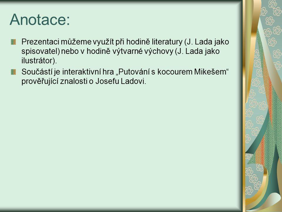 Anotace: Prezentaci můžeme využít při hodině literatury (J.